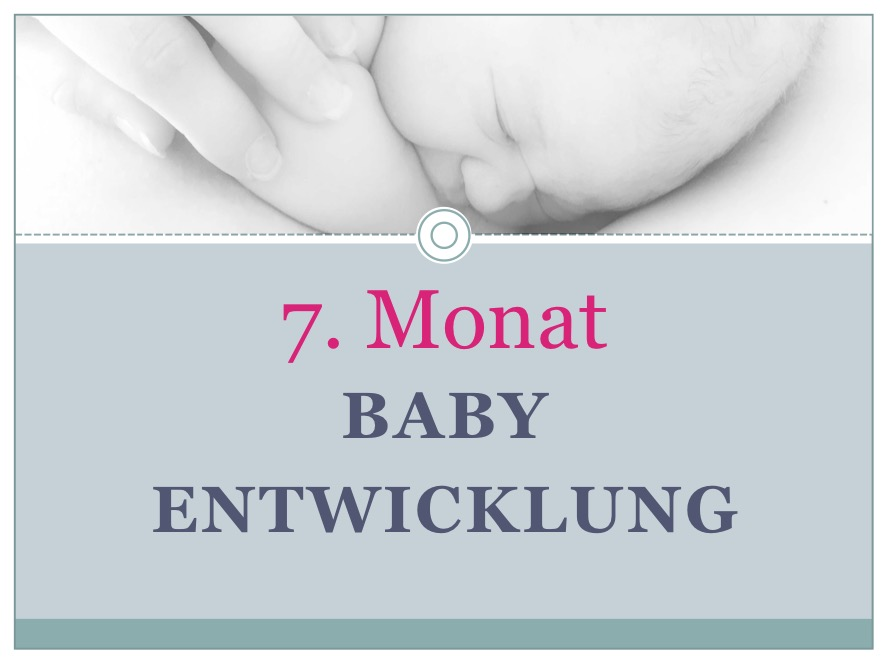 Entwicklung Baby Monat 7 - Babyratgeber