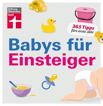 Buchrezension Babys für Einsteiger: 365 Tipps fürs erste Jahr | Wissen für werdende Eltern | Von Stiftung Warentest Broschiert – 10. Oktober 2017