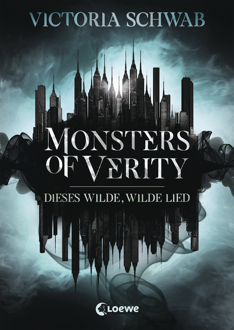 Monsters of Verity von Victoria Schwab - Loewe Verlag