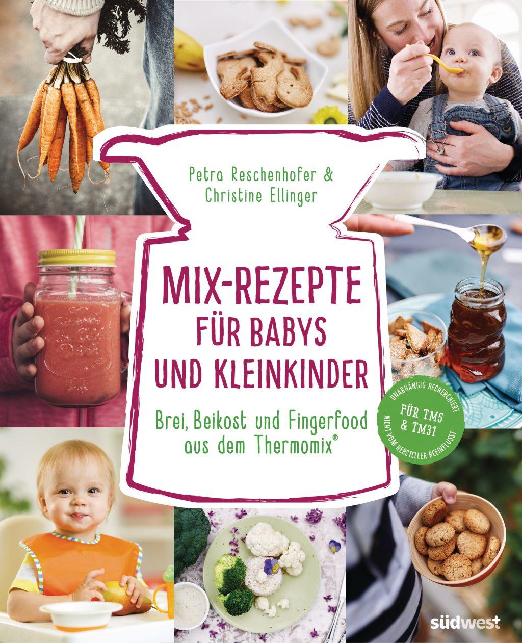 Mix-Rezepte fuer Babys und Kleinkinder von Petra Reschenhofer - Nach Anleitung unkompliziert selber kochen (Buchcove)